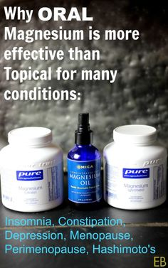 Why ORAL magnesium is more effective than Topical for many conditions...