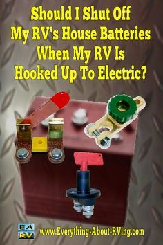 Here is our answer to: Should I Shut Off My RV's House Batteries When My RV Is…