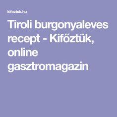 Tiroli burgonyaleves recept - Kifőztük, online gasztromagazin