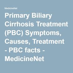 What is pbc the symptoms of primary biliary cirrhosis from http primary biliary cirrhosis treatment pbc symptoms causes treatment pbc facts fandeluxe Images