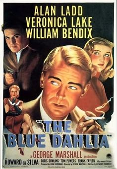 The Blue Dahlia 1946. a 1946 film noir, directed by George Marshall and written by Raymond Chandler, marked the third pairing of Alan Ladd and Veronica Lake. Depicted in old in semi-documentary style, follows police on the hunt ... after an ex-bomber pilot is suspected of murdering his unfaithful wife.