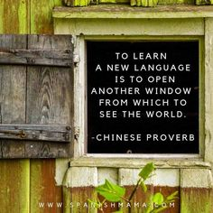 "Chinese Proverb:  ""To learn a new language is to open another window from which to see the world.""  Language quotes to inspire and motivate you on your language learning journey.   #quote #languagequotes #languagelearning #inspiration #travel"