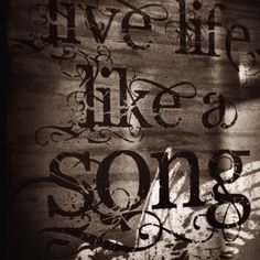 Live Life Like A Song