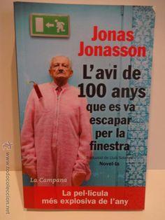 L'AVI DE 100 ANYS QUE ES VA ESCAPAR... JONAS JONASSON. ED / LA CAMPANA - 2012. COMO NUEVO.