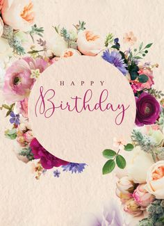 Happy Birthday Floral, Happy Birthday Wishes Cards, Birthday Card Sayings, Happy Birthday Pictures, Birthday Blessings, Happy Birthday Female, Happy Birthday Bouquet, Birthday Ideas, Happy Birthdays