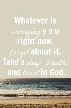 take a deep breath and trust in God