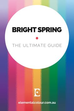 Bright Spring: The Ultimate Guide ∙ ElementalColour – Spring – Primavera Clear Spring, Clear Winter, Light Spring, Spring Color Palette, Spring Colors, Seasonal Color Analysis, Color Me Beautiful, Spring Makeup, Spring Hairstyles