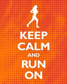 "Looove It!!! Honestly, I couldn't ""keep calm"" if I didn't run... IT IS my therapy!!!!"