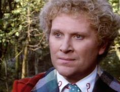 The Sixth Doctor.