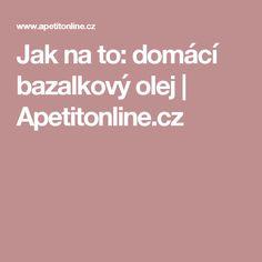Jak na to: domácí bazalkový olej | Apetitonline.cz