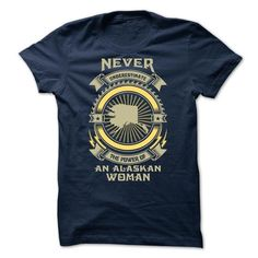 NEVER UNDERESTIMATE THE POWER OF AN Alaskan WOMAN S3 -  - #diy gift #bestfriend gift. OBTAIN LOWEST PRICE => https://www.sunfrog.com/States/NEVER-UNDERESTIMATE-THE-POWER-OF-AN-Alaskan-WOMAN-S3--Limited-Edition.html?68278