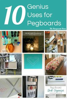 The basics of organizing so many spaces ~ 10 Genius Uses for Pegboards
