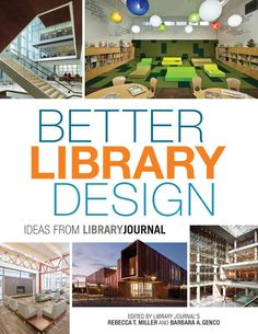 Better Library Design: Ideas from Library Journal identifies and celebrates the top trends in library design, capturing current state and provides an authoritative overview for those planning their ow