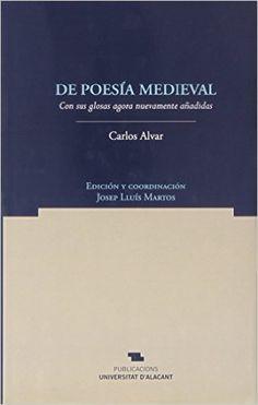 De poesía medieval : con sus glosas agora nuevamente añadidas / Carlos Alvar ; edición y coordinación, Josep Lluís Martos - San Vicent del Raspeig, Alacant : Publicacions de la Universitat d'Alacant, D.L. 2014