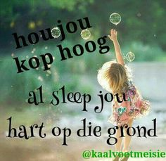 Afrikaanse Quotes, Like You, My Love, Maybe Someday, My Prayer, New Perspective, Spiritual Growth, Out Loud, Writing A Book