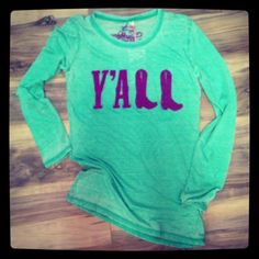 "Southern Charm ""Y'ALL"" ... I need this shirt haha."