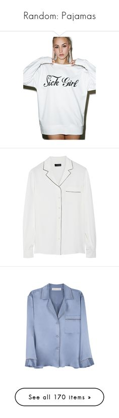 """Random: Pajamas"" by katiasitems on Polyvore featuring tops, hoodies, sweatshirts, white crewneck sweatshirt, crew neck tops, round neck sweatshirt, crew neck sweatshirts, sick girl, shirts and clothing - ls tops"