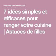 7 idées simples et efficaces pour ranger votre cuisine | Astuces de filles
