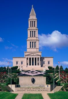 George Washington Masonic National Memorial ~ Alexandria ~ Virginia