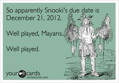 Well played Mayans....well played.,