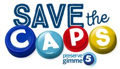 Gimme 5 Caps Recycling - Preserve