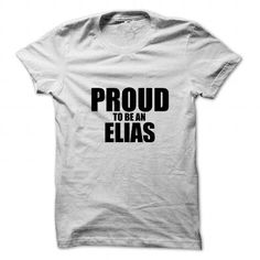 I Love Proud to be ELIAS T shirts