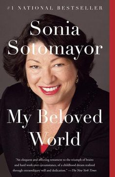 by Sonia Sotomayor, 9780345804839 -- autobiographical writing by the first Hispanic appointed Associate Justice of the United States Supreme Court