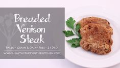 AMAZING recipe for Grain Free Breaded Venison Steak thats Paleo & 21 DSD friendly not to mention egg & diary free too! Health Starts in the Kitchen Deer Steak, Venison Steak, Venison Recipes, Paleo Recipes, Venison Meals, Free Recipes, Grain Free, Dairy Free, Gluten Free