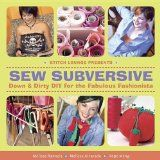 Sew Subversive: Down and Dirty DIY for the Fabulous Fashionista, a book by Melissa Rannels, Melissa Alvarado, Hope Meng Dog Clothes Patterns, Sewing Patterns For Kids, Mccalls Sewing Patterns, Simplicity Sewing Patterns, Lost That Loving Feeling, Textiles, Cat Sweatshirt, Vacation Deals, Sewing Studio