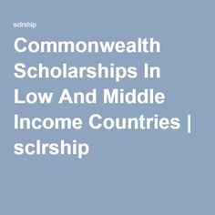 Commonwealth Scholarships In Low And Middle Income Countries   sclrship