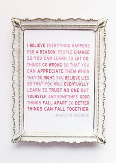 Marilyn Monroe quote. I believe, that everything happens for...