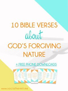 Our sin can make us feel separated from God, but it's never because He's left us, but rather because we've left Him. Here are 10 Bible verses about God's forgiving nature. Click through for a FREE pack of phone screensavers.