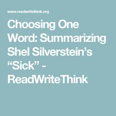"Choosing One Word: Summarizing Shel Silverstein's ""Sick"" - ReadWriteThink"