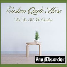 Custom Wall Vinyl Decal Sticker Create Your Own Quotes. I'm wondering if I can get Everlong lyrics? Vinyl Wall Quotes, Vinyl Wall Decals, Wall Stickers, Create Your Own Quotes, Family Wall Decor, Pvc Wall, Mural Wall Art, Diy Arts And Crafts, Tree Wall