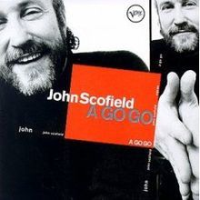 Hottentot by JOHN SCOFIELD - Album A GO GO -