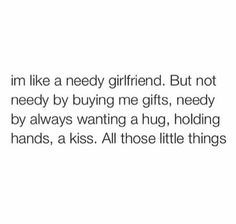 I am the needy girlfriend. Lover Quotes For Him, Lovers Quotes, Quotes To Live By, Needy Girlfriend, Girlfriend Quotes, Needy Quotes, Qoutes, People Hurt You Quotes, Mood Quotes