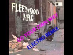 Go your own way - Fleetwood Mac (electro remix)