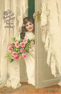 """Little girl with bouquet of pink roses. Greeting, """"Good Morning and many happy Returns of the Day. Birthday Postcards, Vintage Birthday Cards, Vintage Greeting Cards, Vintage Ephemera, Vintage Paper, Victorian Pictures, Vintage Pictures, Vintage Images, Vintage Artwork"""