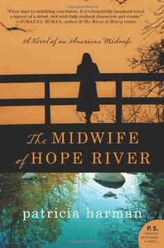 The Midwife of Hope River : a novel of an American midwife by Patricia Harman