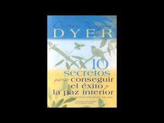 Los 10 secretos para conseguir el éxito y la paz interior del Dr. Wayne W. Dyer