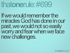 challenges quotes, god thing, trust god, gods miracles, worry quotes bible, afraid quotes3, jesus miracles