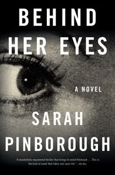 """Behind her eyes : a novel / Sarah Pinborough. """"Why is everyone talking about the ending of Sarah Pinborough's Behind Her EyesBehind Her Eyes, Sarah Pinborough has written a novel that takes the modern day love triangle and not only turns it on its head, but completely reinvents it in a way that will leave readers reeling."""""""