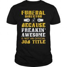 I Love Funeral Director freaking Awesome Shirts & Tees #tee #tshirt #Job #ZodiacTshirt #Profession #Career #director