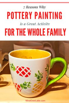 7 Reasons Pottery Painting is a Great Activity for the Whole Family Pottery Painting, Ceramic Painting, Family Activities, Outdoor Activities, Parenting Advice, Family Life, Good Books, Latte, Summer Heat