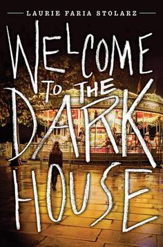 Welcome to the Dark House (Dark House, #1) by Laurie Faria Stolarz. 3 out of 5.