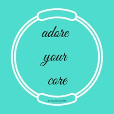Adore Your Core - Pilates Fitness Motivation Quote @ PilatesUnion - Pilates Fitness Motivational Friday Quotes @ Pilates Union with Emma Newham - Core Pilates, Pilates Fitness, Pilates Training, Race Training, Pilates Studio, Pilates Reformer, Pilates Workout, Exercise, Pilates Quotes