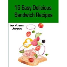 15 Easy Delicious Sandwich Recipes (Easy Delicious Meals) (Kindle Edition)  http://zokupopmaker.com/amazonimage.php?p=B0070D8M0A  B0070D8M0A