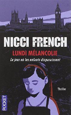 Lundi mélancolie de Nicci FRENCH http://www.amazon.fr/dp/2266239430/ref=cm_sw_r_pi_dp_IfBwvb0BK20CX