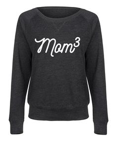 Take a look at this Heather Charcoal 'Mom 3rd Power' Slouchy Pullover - Women today!
