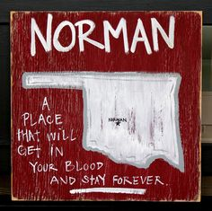 Norman, OK. Not quite marked where the town really is, but the quote is definitely true. #Norman #Oklahoma #Sooner